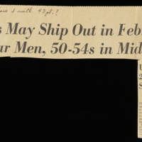 Clipping: '54-59s May Ship Out in February, 3 1/2 -Year Men, 50-54s in Mid-April'