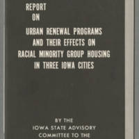 Report on Urban Renewal Programs and Their Effects on Racial Minority Group Housing in Three Iowa Cities - Front cover