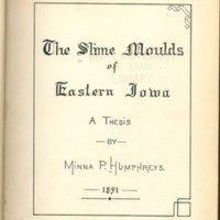 The Slime Moulds of Eastern Iowa by Minna Pryce Humphreys, 1891